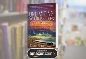 Unlimiting Your Beliefs Book by Karen Brown
